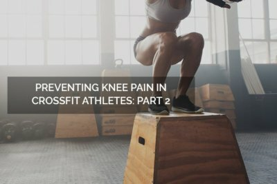 Preventing knee pain in crossfit athletes - part 2