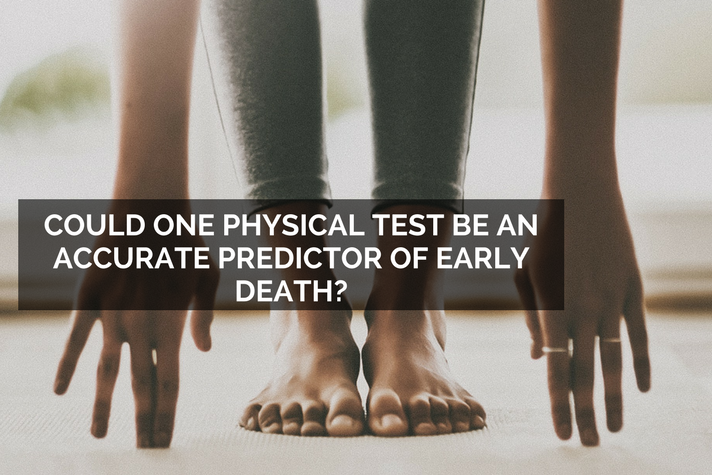 Could One Physical Test Be An Accurate Predictor of Early Death?