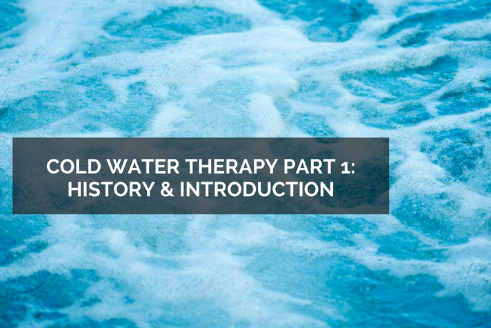 Cold Water Therapy Part 1: History and Introduction