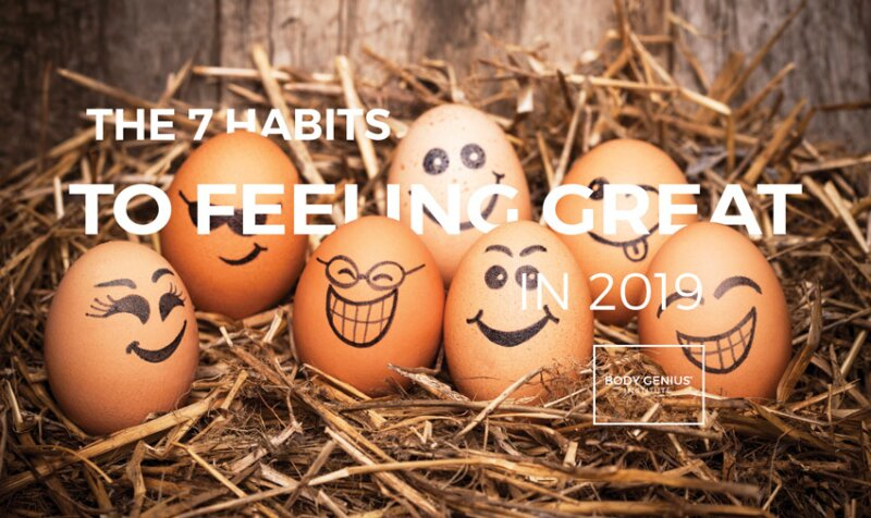 7 Habits to feeling great in 2019